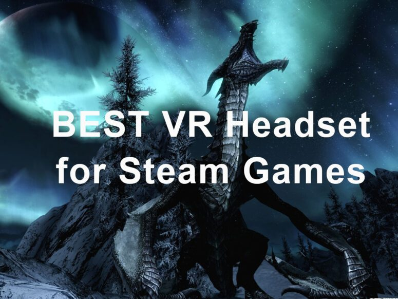 Best VR Headset for Steam Games
