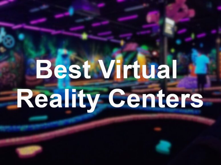 Best Virtual Reality Centers