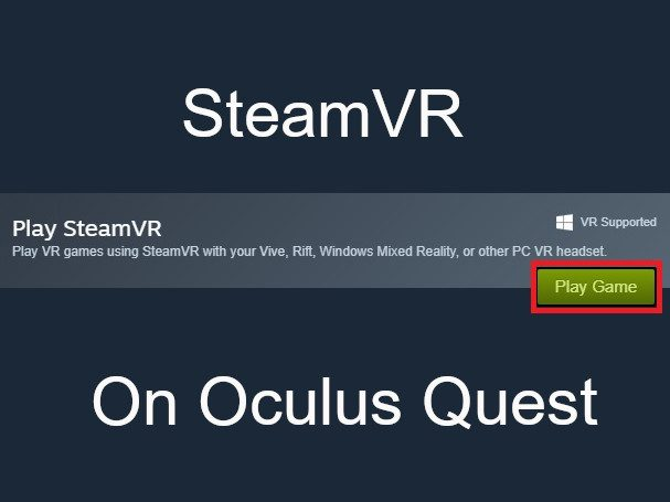 Play SteamVR Games on Oculus Quest